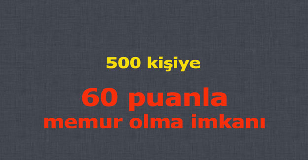 60 puanla memur olma imkanı