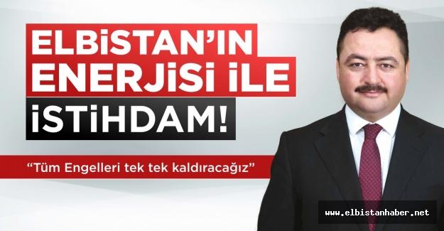 Mehmet Gürbüz: Elbistan'ın enerjisi ile istihdam sağlanacak!