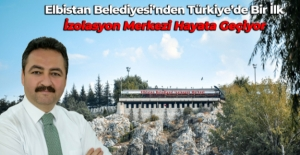 Türkiye'de Bir İlkİzolasyon Merkezi Hayata Geçiyor